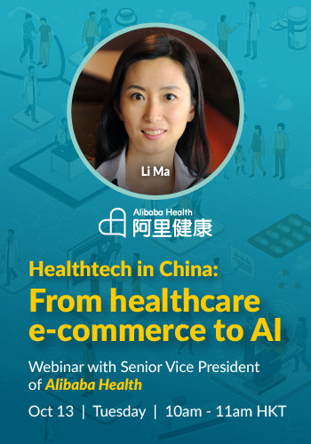 Webinar with Li Ma, SVP of AliHealth