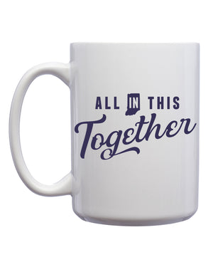 All In This Together Mug - United State of Indiana: Indiana-Made T-Shirts and Gifts