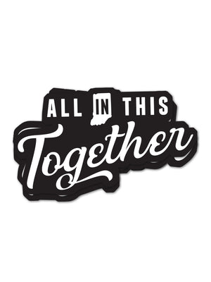 All in This Together Sticker - United State of Indiana: Indiana-Made T-Shirts and Gifts