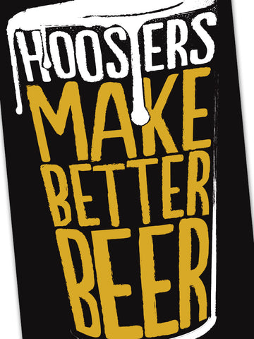Hoosiers Make Better Beer Sticker