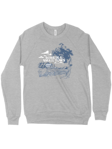 Born in a Small Town Crewneck Sweatshirt