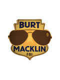 Burt Macklin FBI Sticker - United State of Indiana: Indiana-Made T-Shirts and Gifts