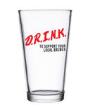 D.R.I.N.K. Pint Glass