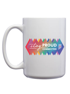Stay Proud. Stay Connected. Coffee Mug