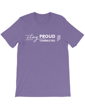 Stay Proud. Stay Connected. Tee