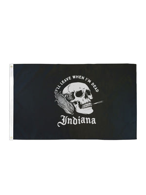 I'll Leave When I'm Dead Flag (2x3ft)
