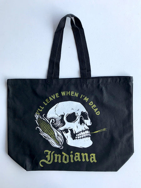 Leave When I'm Dead Tote Bag