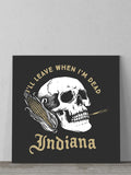 Leave When I'm Dead Canvas -  from United State of Indiana  - 1
