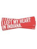 Left My Heart Sticker - United State of Indiana: Indiana-Made T-Shirts and Gifts