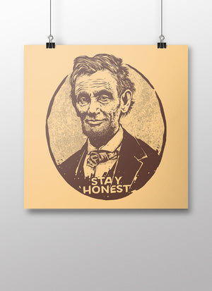 Stay Honest Abraham Lincoln Poster - United State of Indiana: Indiana-Made T-Shirts and Gifts