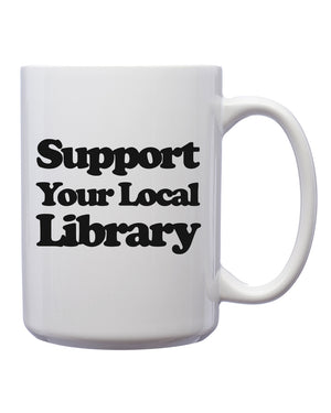Support Your Local Library Mug - United State of Indiana: Indiana-Made T-Shirts and Gifts