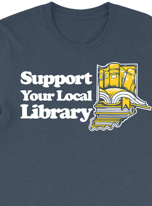 Support Your Local Library Tee - United State of Indiana: Indiana-Made T-Shirts and Gifts