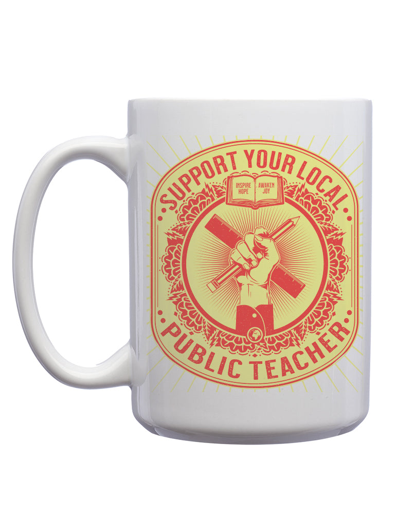 Support Your Local Teacher Mug - United State of Indiana: Indiana-Made T-Shirts and Gifts