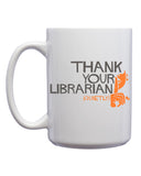 Thank Your Librarian Mug - United State of Indiana: Indiana-Made T-Shirts and Gifts