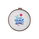 Home Sweet Home -2 Embroidery Hoop