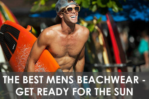 The Best Mens Beachwear - Get Ready For The Sun