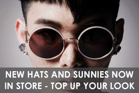 New Hats and Sunnies Now in Store - Top Up Your Look