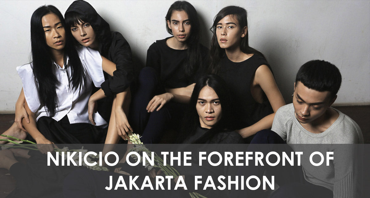 NIKICIO on the Forefront of Jakarta Fashion