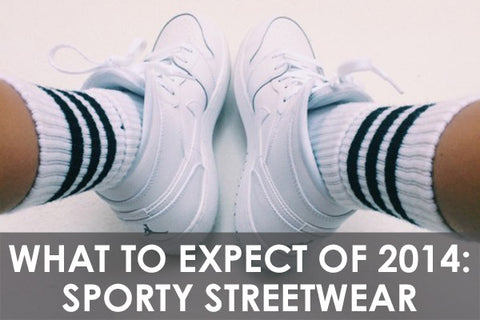 What to expect of 2014: Sporty Streetwear