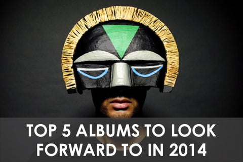 Top 5 Albums To Look Forward to in 2014