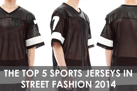 The Top 5 Sports Jerseys in Street Fashion 2014