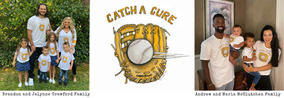 "Team up with the Crawfords and the McCutchens to ""Catch a Cure"" for Pediatric Cancer"
