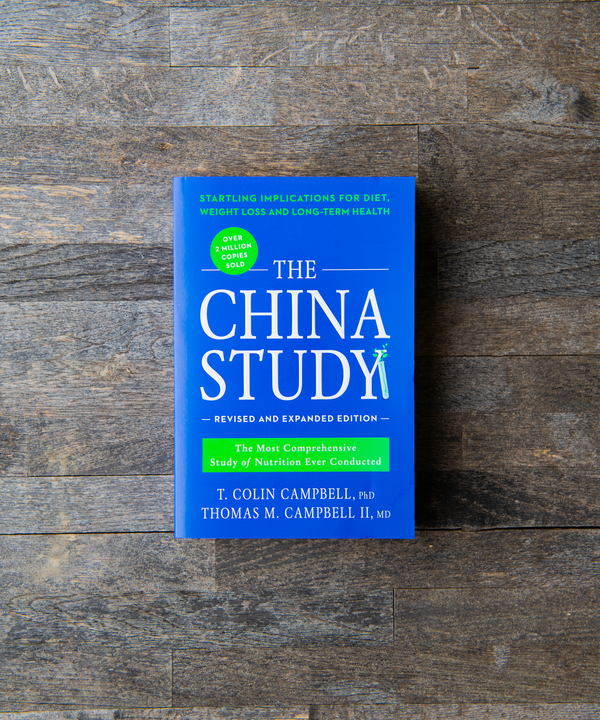 The China Study - The Most Comprehensive Study of Nutrition Ever Conducted