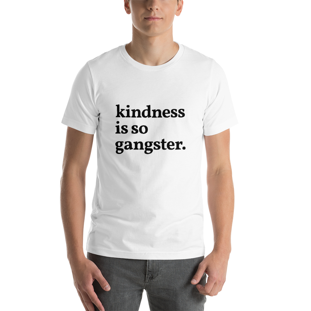 kindness is so gangster White Unisex Short-sleeve T-shirt