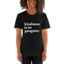 Load image into Gallery viewer, kindness is so gangster Black Unisex Short-sleeve T-shirt