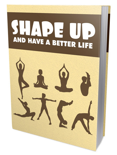 SHAPE UP AND HAVE A BETTER LIFE ebook