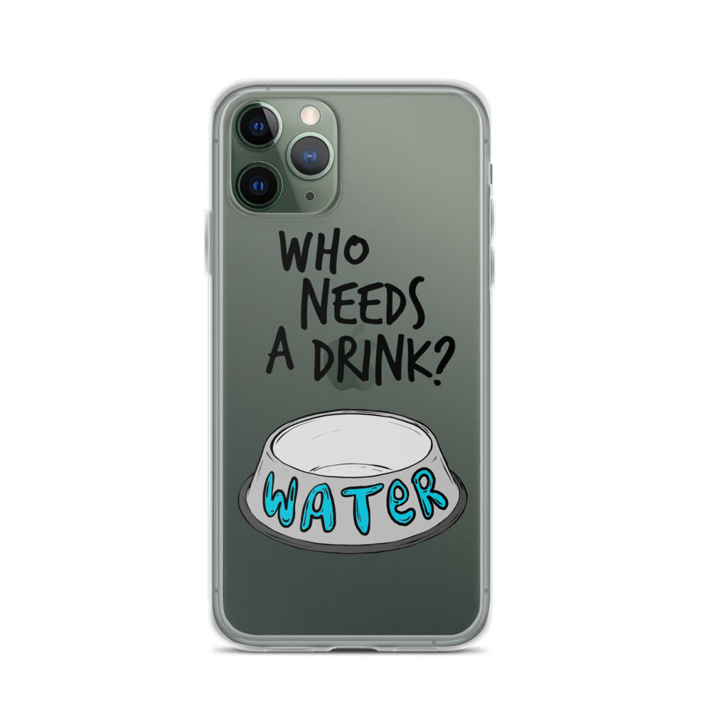 Who Needs a Drink iPhone Case