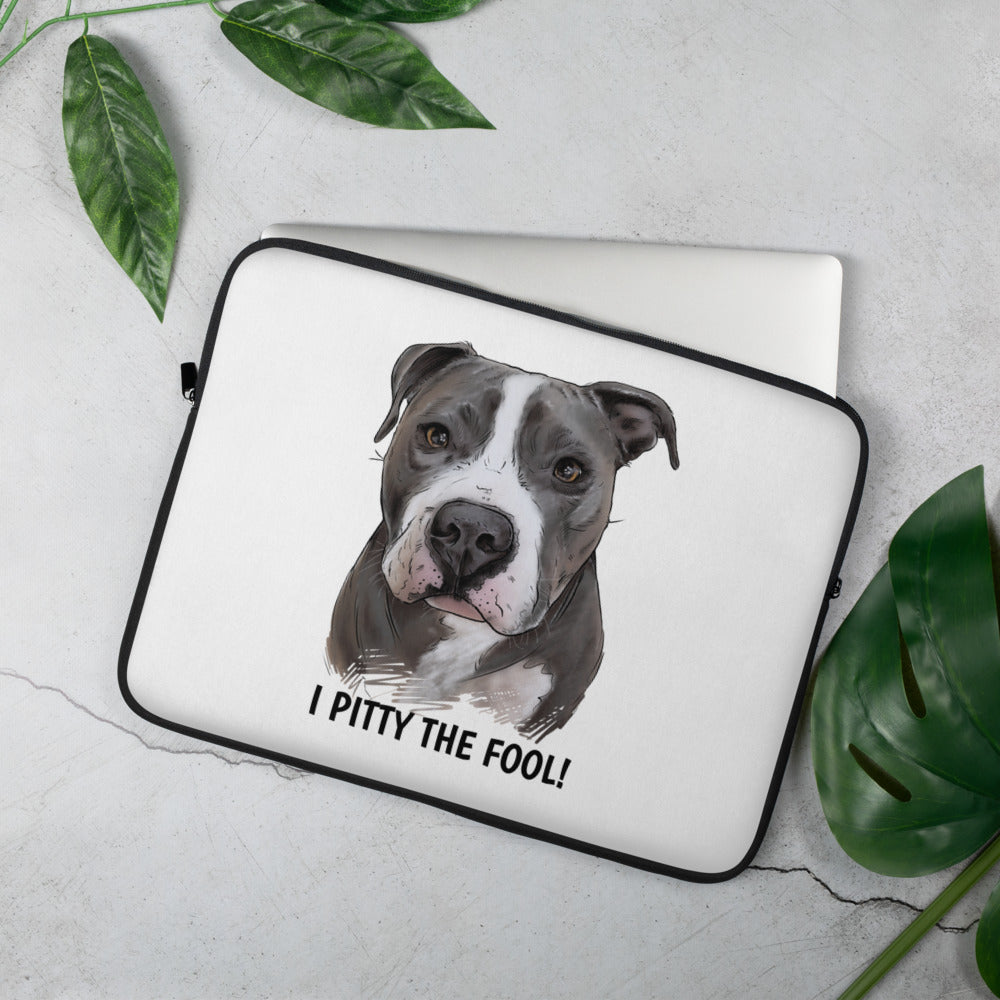 Pitty the Fool Laptop Sleeve