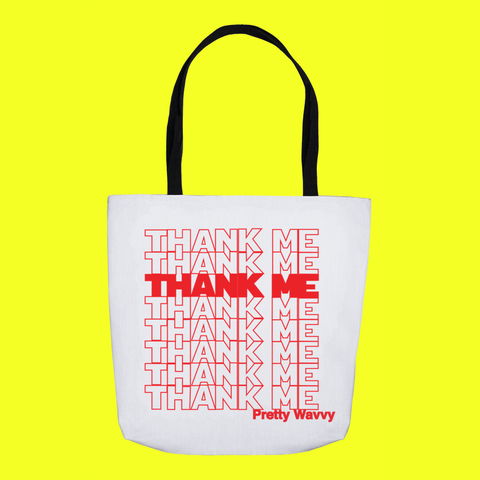 Pretty Wavvy - Thank Me Tote Bag