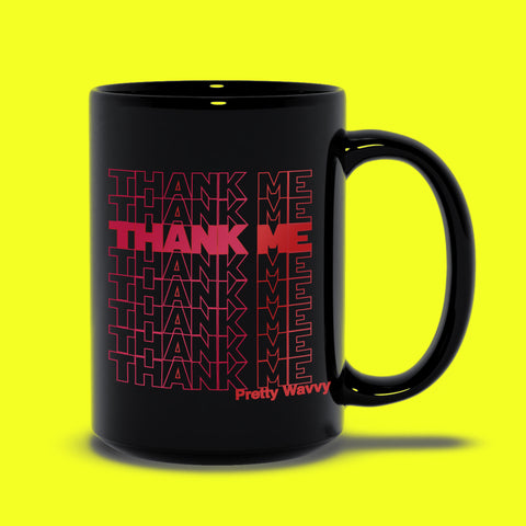 Pretty Wavvy - Thank Me Coffee Mug (Black)