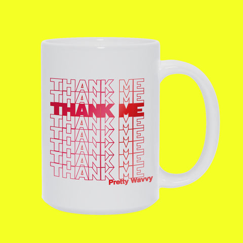Pretty Wavvy - Thank Me Coffee Mug (White)