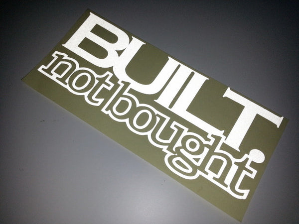 BUILT not bought JDM decal Sticker