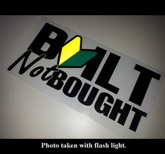 BUILT Not BOUGHT JDM Car Decal Multi-layered Sticker
