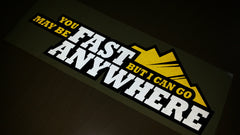 'You May Be FAST BUT I CAN GO ANYWHERE' Off Road JEEP Car Decal Multi-layered Sticker