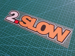 2.SLOW Civic GTR GTS FPV HSV STi GTi NISMO JDM euro Reflective Decal Sticker