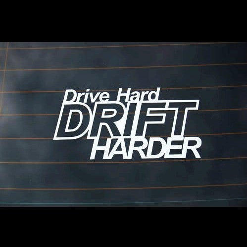 Drive Hard DRIFT HARDER Car Decal JDM Sticker