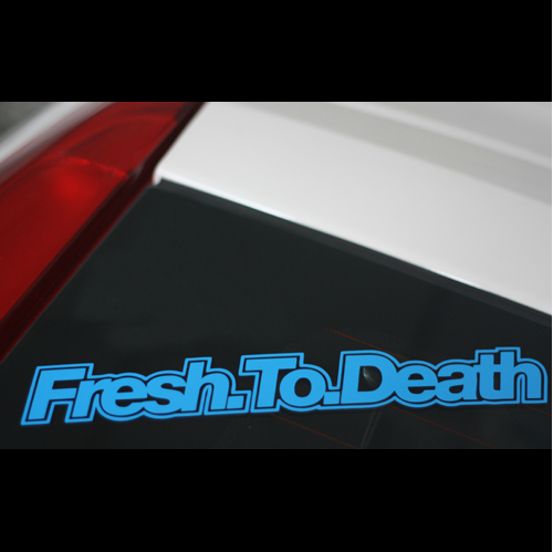Fresh.To.Death JDM Car Decal Sticker