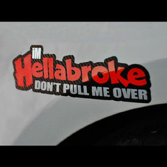 "hellabroke DON""T PULL ME OVER JDM Decal Multi-layered Sticker"