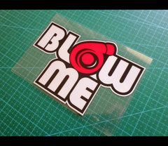 BLOW ME Turbo boost JDM STI GTI HSV GTS FPV Drift Reflective Sticker