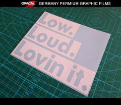 Low.Loud.Lovin it. JDM Euro Dub Decal vinyl Sticker