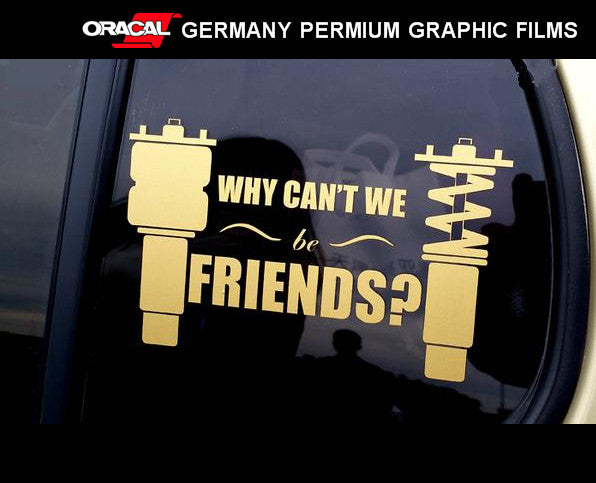 WHY CAN'T WE be FRIENDS ? air & spring suspension JDM FUNNY Decal vinyl Sticker