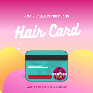 HAIR CARD - R$450,00 Gera R$500,00 de Crédito