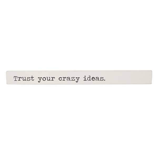 Dev D + Co. Inspiration Stick | Trust Your Crazy Ideas | Home & Gifts | $24