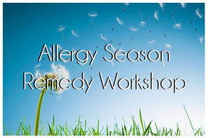Allergy Season Remedy Workshop