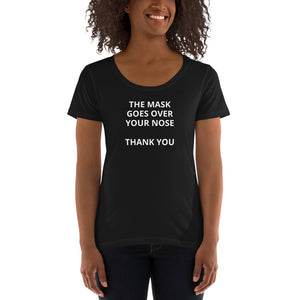 The Mask Goes Over Your Nose (Ladies' Scoopneck T-Shirt)