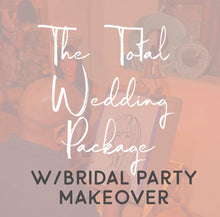Load image into Gallery viewer, TWP + Bridal Party Make-Over